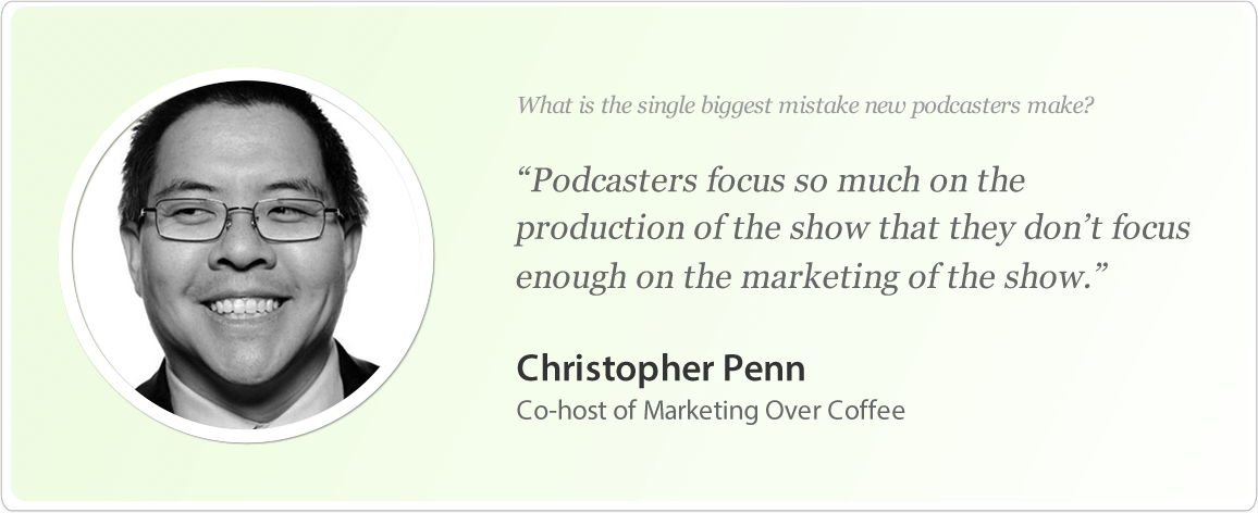 Christopher Penn's podcasting tips